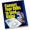 Thumbnail Convert Your DVDs To iPod Video With PLR!