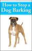 How To Stop A Dog Barking Comes with Private Label Rights!
